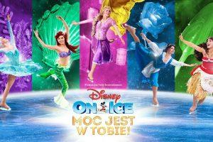 Disney On Ice. Moc jest w Tobie!