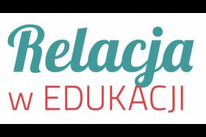 Relacja w edukacji – Konferencja